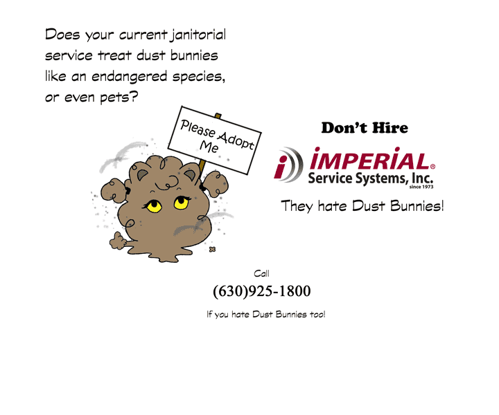 Hire Imperial Service Systems and get rid of dust bunnies!