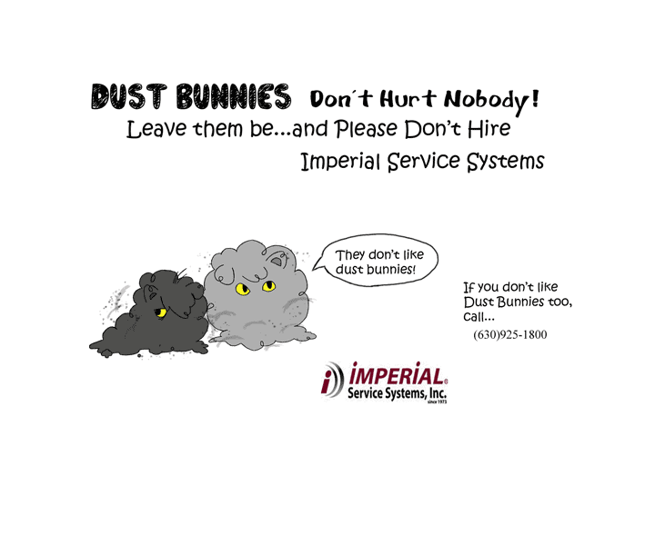 Dust Bunnies Don't Hurt Nobody!